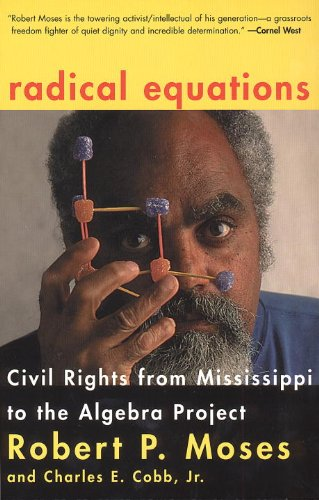 Radical Equations Civil Rights from Mississippi to the Algebra Project  2002 edition cover