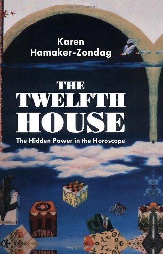 Twelfth House The Hidden Power in the Horoscope  1992 (Reprint) 9780877287278 Front Cover
