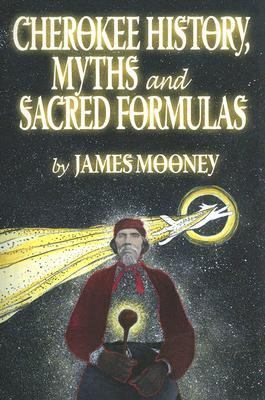 Cherokee History, Myths and Sacred Formulas  2006 edition cover