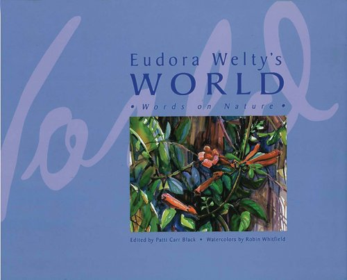 Eudora Welty's World: Words on Nature  2013 edition cover