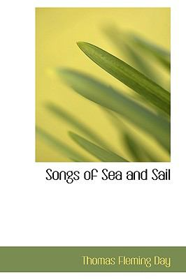 Songs of Sea and Sail  N/A 9781110602278 Front Cover
