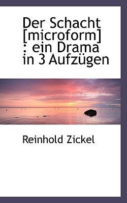 Schacht [Microform] Ein Drama in 3 Aufz�gen N/A 9781116684278 Front Cover