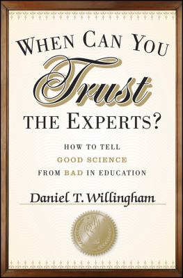 When Can You Trust the Experts? How to Tell Good Science from Bad in Education  2012 edition cover