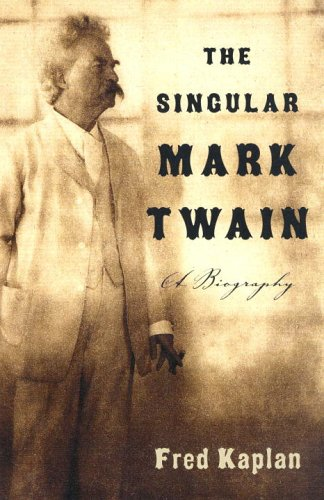 Singular Mark Twain A Biography  2003 9781400095278 Front Cover