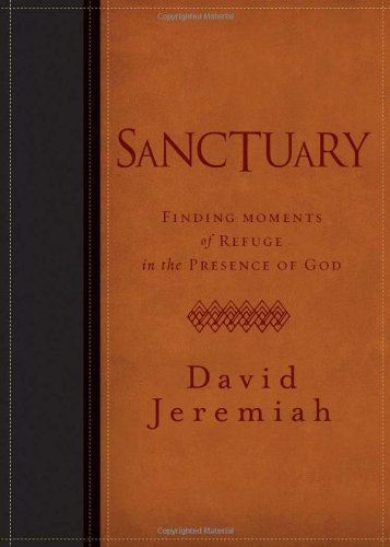 Sanctuary Finding Moments of Refuge in the Presence of God  2011 9781400318278 Front Cover