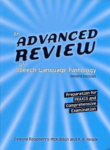 Advanced Review of Speech-Language Pathology Preparation for Praxis and Comprehensive Examination 2nd 2006 edition cover