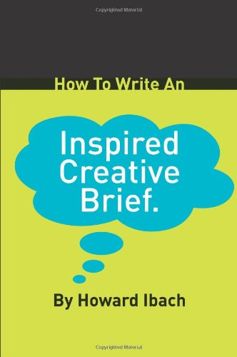 How to Write an Inspired Creative Brief  N/A edition cover