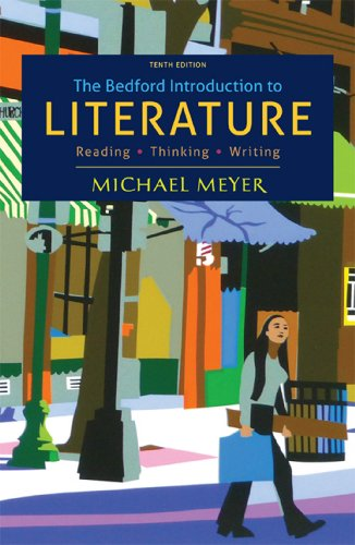 Bedford Introduction to Literature Reading, Thinking, Writing 10th 2013 9781457608278 Front Cover