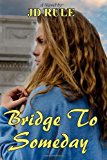 Bridge to Someday  N/A 9781484945278 Front Cover