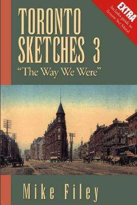 Toronto Sketches 3 The Way We Were N/A 9781550022278 Front Cover