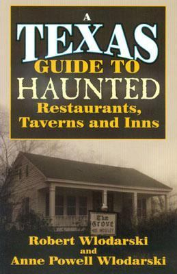 Texas Guide to Haunted Restaurants, Taverns and Inns   2000 9781556228278 Front Cover