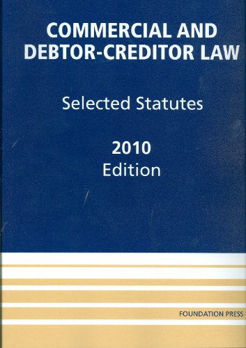 Commercial and Debtor-Creditor Law Selected Statutes, 2010  2010 edition cover