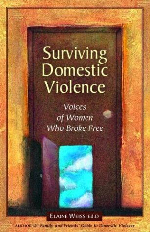 Surviving Domestic Violence Voices of Women Who Broke Free  2004 9781884244278 Front Cover