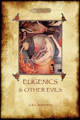 Eugenics and Other Evils N/A edition cover