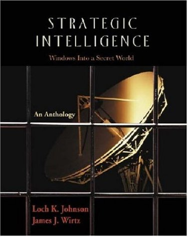Strategic Intelligence Windows into a Secret World: an Anthology  2004 9781931719278 Front Cover