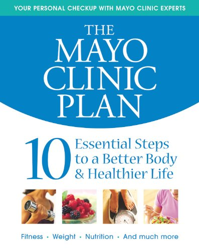 Mayo Clinic Plan 10 Essential Steps to a Better Body and Healthier Life Revised  edition cover