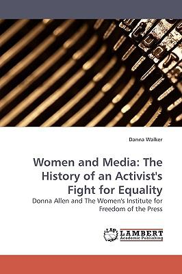 Women and Medi The History of an Activist's Fight for Equality N/A 9783838306278 Front Cover