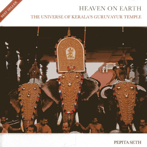 Heaven on Earth: The Universe of Kerala's Guruvayur Temple  2013 edition cover
