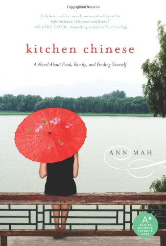 Kitchen Chinese A Novel about Food, Family, and Finding Yourself  2010 edition cover