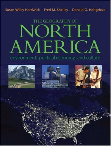 Geography of North America Environment, Political Economy, and Culture  2008 edition cover