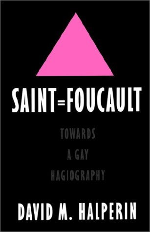 Saint Foucault Towards a Gay Hagiography  1997 (Reprint) 9780195111279 Front Cover