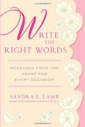 Write the Right Words Messages from the Heart for Every Occasion  2010 edition cover