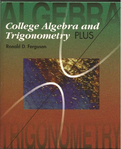 College Algebra and Trigonometry Plus 1st 9780314042279 Front Cover