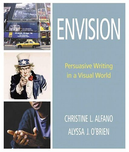 Envision Persuasive Writing in a Visual World  2005 9780321183279 Front Cover