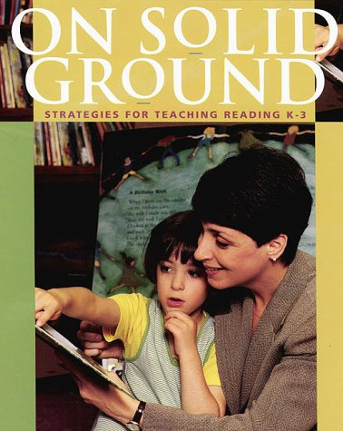 On Solid Ground Strategies for Teaching Reading K-3  2000 edition cover