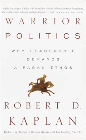 Warrior Politics Why Leadership Demands a Pagan Ethos  2003 edition cover