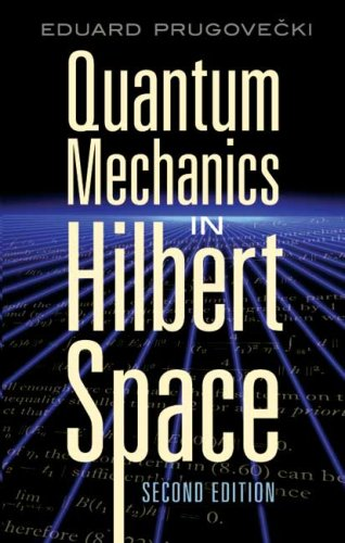 Quantum Mechanics in Hilbert Space  2nd 2007 9780486453279 Front Cover
