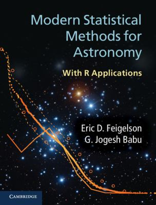 Modern Statistical Methods for Astronomy With R Applications  2012 9780521767279 Front Cover