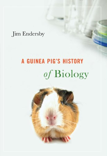 Guinea Pig's History of Biology: the Plants and Animals Who Taught Us the Facts of Life   2007 edition cover