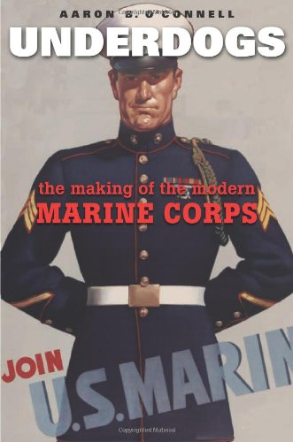 Underdogs The Making of the Modern Marine Corps  2012 edition cover