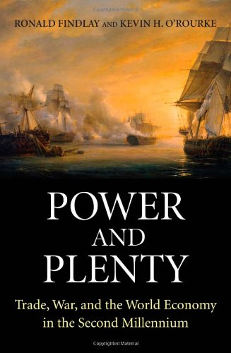 Power and Plenty Trade, War and the World Economy in the Second Millennium  2009 edition cover