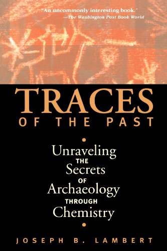 Traces of the Past Unraveling the Secrets of Archaeology Through Chemistry  1998 edition cover