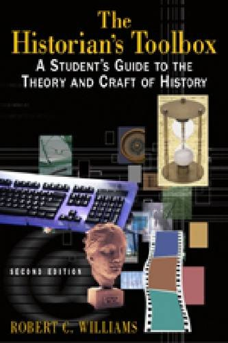 Historian's Toolbox A Student's Guide to the Theory and Craft of History 2nd 2007 (Revised) edition cover