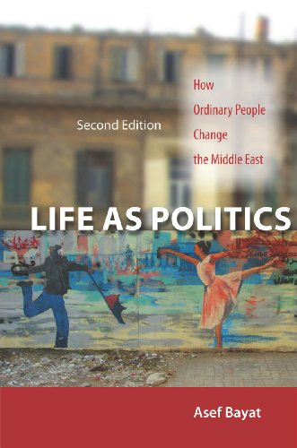Life As Politics How Ordinary People Change the Middle East, Second Edition 2nd 2013 edition cover