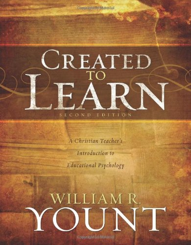 Created to Learn A Christian Teacher's Introduction to Educational Psychology, Second Edition N/A edition cover