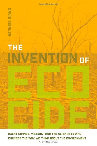 Invention of Ecocide Agent Orange, Vietnam, and the Scientists Who Changed the Way We Think about the Environment  2011 edition cover