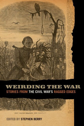 Weirding the War Stories from the Civil War's Ragged Edges  2011 edition cover
