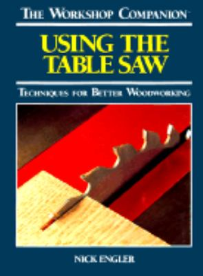 Using the Table Saw   1992 9780875961279 Front Cover