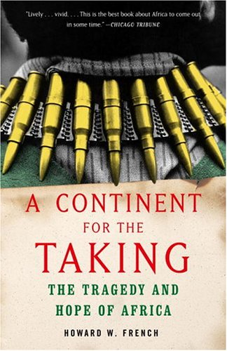 Continent for the Taking The Tragedy and Hope of Africa N/A edition cover