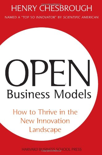 Open Business Models How to Thrive in the New Innovation Landscape  2007 edition cover