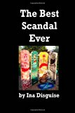 Best Scandal Ever  N/A 9781493605279 Front Cover