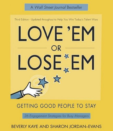 Love 'Em or Lose 'Em Getting Good People to Stay 3rd 2005 (Revised) 9781576753279 Front Cover