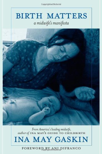 Birth Matters A Midwife's Manifesta  2011 edition cover