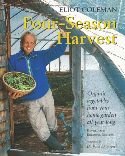 Four-Season Harvest Organic Vegetables from Your Home Garden All Year Long, 2nd Edition  1999 (Revised) edition cover