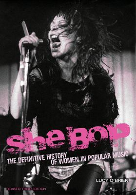 She Bop The Definitive History of Women in Popular Music Revised Third Edition 3rd 2012 (Revised) edition cover