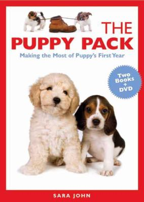 Puppy Pack Making the Most of Puppy's First Year  2008 9781933958279 Front Cover